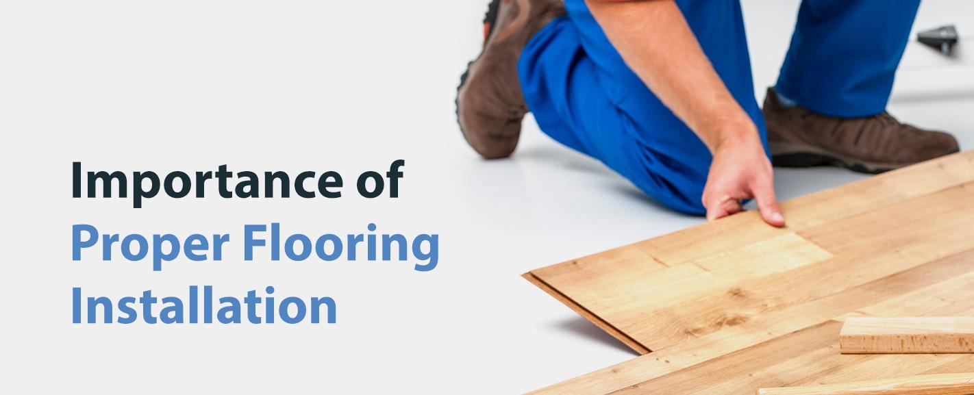 Importance of Proper Flooring Installation